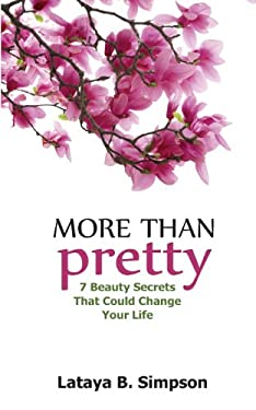 More Than Pretty: 7 Beauty Secrets That Could Change Your Life