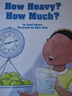 Houghton Mifflin Mathmatics: Reader How Heavy? How Much?
