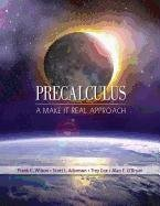 Precalculus: A Make It Real Approach 9780618949915