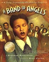 A Band of Angels: A Story Inspired by the Jubilee Singers: Story Inspired by the Jubilee Singers 2313891
