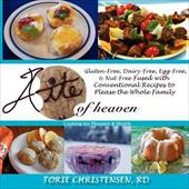A Bite of Heaven: Gluten Free, Dairy Free, Egg Free, & Nut Free Fused with Conventional Recipes to Please the Whole Family