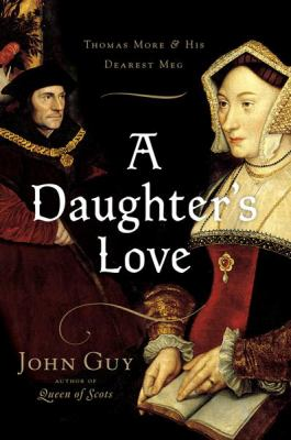A Daughter's Love: Thomas More and His Dearest Meg 9780618499151