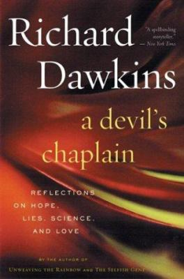 A Devil's Chaplain: Reflections on Hope, Lies, Science, and Love 9780618335404