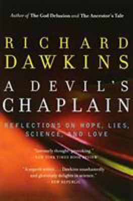 A Devil's Chaplain: Reflections on Hope, Lies, Science, and Love 9780618485390