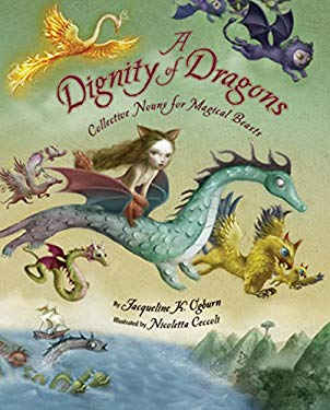A Dignity of Dragons: Collective Nouns for Magical Beasts 9780618862542