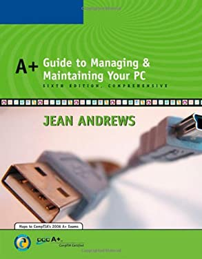A+ Guide to Managing and Maintaining Your PC Comprehensive [With CDROM] 9780619217587