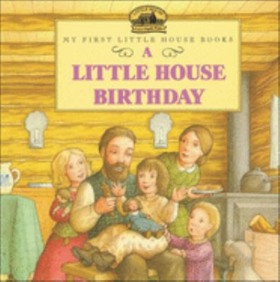 A Little House Birthday: Adapted from the Little House Books by Laura Ingalls Wilder 9780613117920