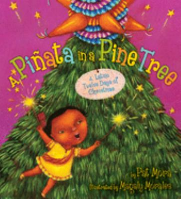 A Pinata in a Pine Tree: A Latino Twelve Days of Christmas 9780618841981