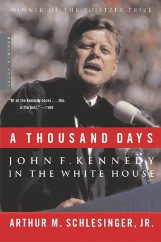 A Thousand Days: John F. Kennedy in the White House 9780618219278