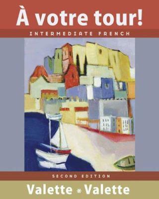 A Votre Tour!: Intermediate French 9780618693153