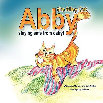 Abby the Alley Cat - Staying Safe from Dairy 9780615214450