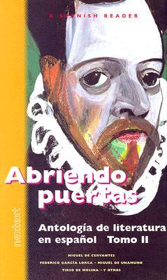 Abriendo Puertas: Antologia de Literatura en Espanol: Tomo II 9780618222070