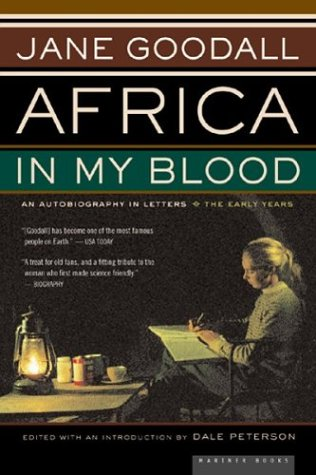 Africa in My Blood: An Autobiography in Letters: The Early Years 9780618127351