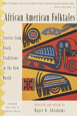 African American Folktales: Stories from Black Traditions in the New World 9780613718493
