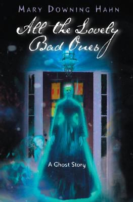 All the Lovely Bad Ones: A Ghost Story 9780618854677