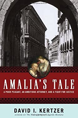 Amalia's Tale: A Poor Peasant, an Ambitious Attorney, and a Fight for Justice 9780618551064