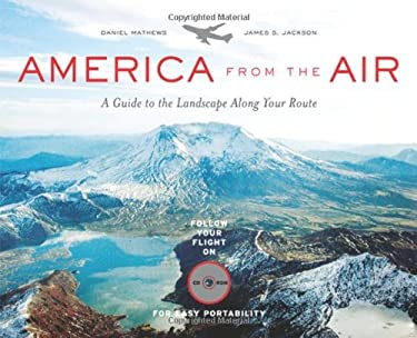 America from the Air: A Guide to the Landscape Along Your Route [With CDROM] 9780618706037