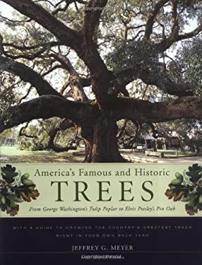 America's Famous and Historic Trees: From George Washington's Tulip Poplar to Elvis Presley's Pin Oak 9780618068913