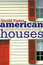 American Houses: A Field Guide to the Architecture of the Home