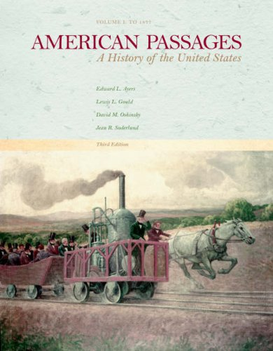 American Passages: A History in the United States, Volume I: To 1877 9780618914357
