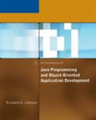 An Introduction to Java Programming and Object-Oriented Application Development [With CD-ROM] 9780619217464