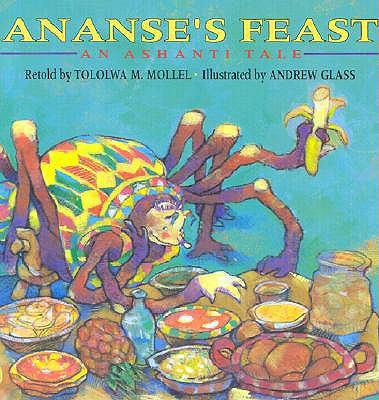 Ananse's Feast: An Ashanti Tale: An Ashanti Tale 9780613606707