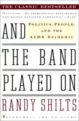 And the Band Played on: Politics, People, and the AIDS Epidemic 9780613298728