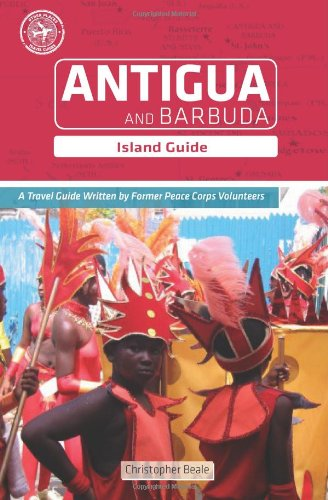 Antigua and Barbuda: Island Guide 9780615218373