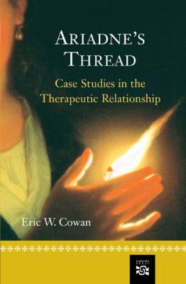 Ariadne's Thread: Case Studies in the Therapeutic Relationship 9780618370283