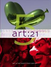 Art: 21: Art in the Twenty-First Century 5 12783624