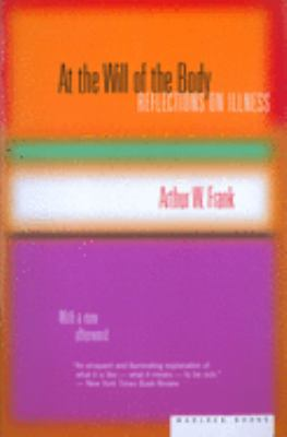 At the Will of the Body: Reflections on Illness 9780618219292