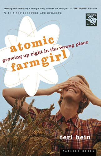 Atomic Farmgirl: Growing Up Right in the Wrong Place 9780618302413