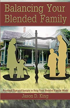 Balancing Your Blended Family 9780615610108