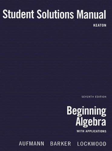 Beginning Algebra Student Solutions Manual: With Applications 9780618820641