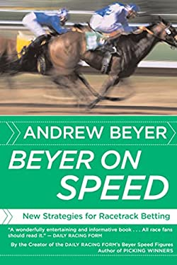 Beyer on Speed: New Strategies for Racetrack Betting 9780618871728