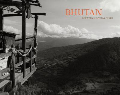 Bhutan: Between Heaven and Earth 9780615499338