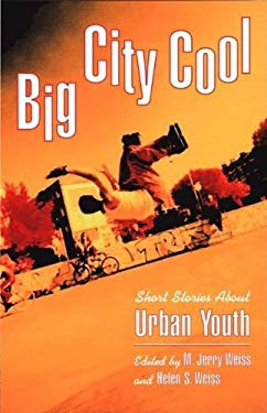 Big City Cool: Short Stories about Urban Youth: Short Stories about Urban Youth 9780613849937