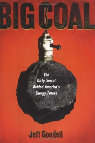 Big Coal: The Dirty Secret Behind America's Energy Future 9780618319404