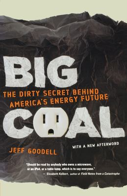 Big Coal: The Dirty Secret Behind America's Energy Future 9780618872244