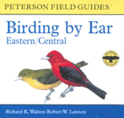 Birding by Ear: Eastern and Central North America 9780618225903