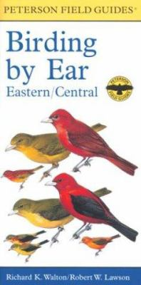 Birding by Ear: Eastern and Central North America 9780618225910