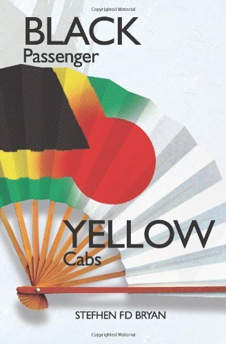 Black Passenger Yellow Cabs: Of Exile and Excess in Japan 9780615268101