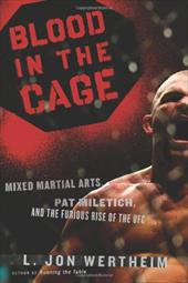 Blood in the Cage: Mixed Martial Arts, Pat Miletich, and the Furious Rise of the UFC 2352392