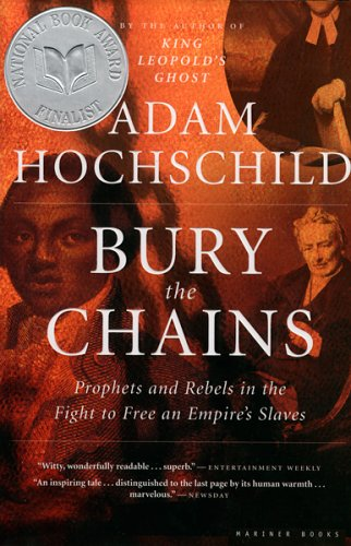 Bury the Chains: Prophets and Rebels in the Fight to Free an Empire's Slaves 9780618619078