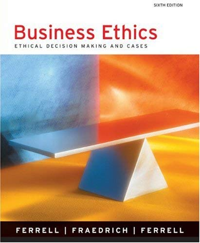 Business Ethics: Ethical Decision Making and Cases 9780618395736