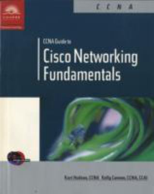CCNA Guide to Cisco Networking Fundamentals CCNA Guide to Cisco Networking Fundamentals 9780619000349