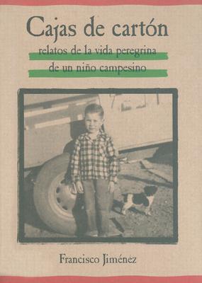Cajas de Carton: Relatos de la Vida Peregrina de un Nino Campesion = The Circuit 9780618226153