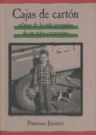 Cajas de Carton: Relatos de la Vida Peregrina de un Nino Campesino = The Circuit 9780618226160