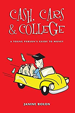 Cash, Cars and College 9780615137308