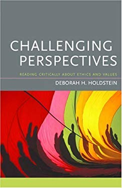 Challenging Perspectives: Reading Critically about Ethics and Values 9780618215034